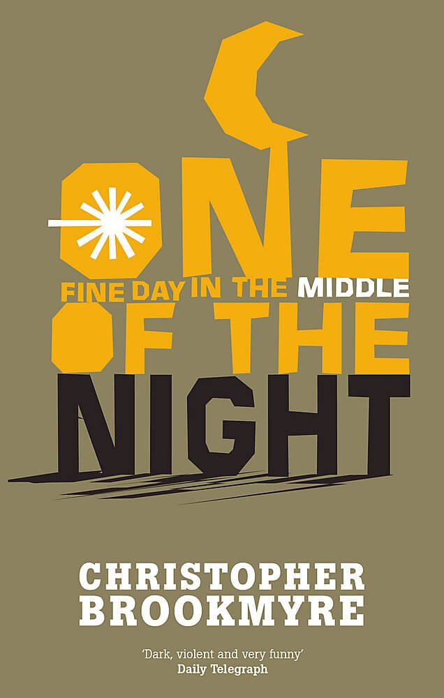 One Fine Day in the Middle of the Night by Christopher Brookmyre, an excellent read